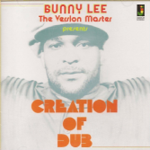 Bunny Lee The Version Master presents - Creation Of Dub (Jamaican Recordings) LP
